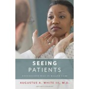 Seeing Patients by Augustus A. White