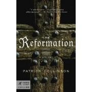 The Reformation by Regius Professor of Modern History Emeritus University of Cambridge and Fellow Patrick Collinson