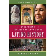 Everything You Need to Know about Latino History by Himilce Novas