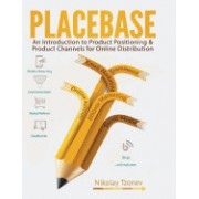 Placebase: The Power of Proper Positioning for Your Business: Multichannel Marketing