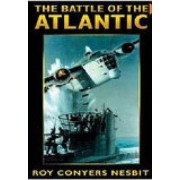 The Battle of the Atlantic by Roy Conyers Nesbit