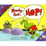 Ready, Set, Hop! by Stuart J. Murphy