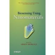 Biosensing Using Nanomaterials by Arben Merkoci