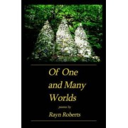 Of One and Many Worlds by Rayn Roberts