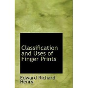 Classification and Uses of Finger Prints by Edward Richard Henry