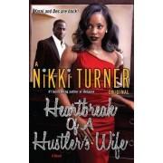 Heartbreak of a Hustler's Wife by Nikki Turner