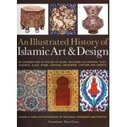 An Illustrated History of Islamic Art & Design by Moya Carey