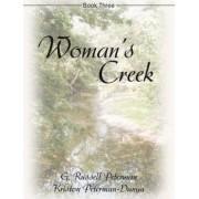 Woman's Creek by Gene R Peterman