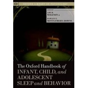 The Oxford Handbook of Infant, Child, and Adolescent Sleep and Behavior by Amy R. Wolfson
