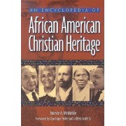 An Encyclopedia of African American Christian Heritage by Marvin Andrew McMickle