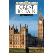 A Brief History of Great Britain by William E Burns