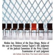 Hindoo Law. Defence of the Daya Bhaga. Notice of the Case on Prosoono Coomar Tagore's Will. Judgment by John Cochrane