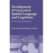 Development of Geocentric Spatial Language and Cognition by Pierre R. Dasen