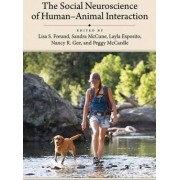 The Social Neuroscience of Human-Animal Interaction by Lisa S. Freund