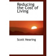 Reducing the Cost of Living by Scott Nearing
