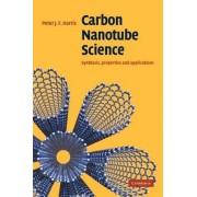 Carbon Nanotube Science by Peter J. F. Harris