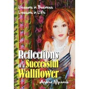 Reflections of a Successful Wallflower by Andrea Michaels