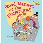 Good Manners on the Playground by Katie Marsico