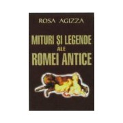 Mituri şi legende ale Romei antice.
