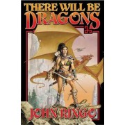 There Will be Dragons by John Ringo