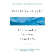 The Wind's Twelve Quarters by Ursula K Le Guin