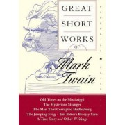 Great Short Works Of Mark Twain by Mark Twain