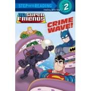 Crime Wave! (DC Super Friends) by Billy Wrecks