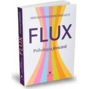 Flux. Psihologia fericirii - Mihaly Csikszentmihalyi