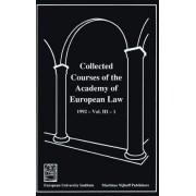 Collected Courses of the Academy of European Law/Recueil des Cours de l'Academie de Droit Europeen 1992,v.3,Bk.1: European Community Law by Academy of European Law