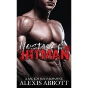 Hostage of the Hitman by Alexis Abbott