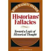 Historian's Fallacies by David Hackett Fisher