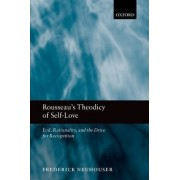 Rousseau's Theodicy of Self-Love by Frederick Neuhouser
