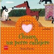 Chusco, Un Perro Callejero/ Chusco, A Stray Dog by Begona Ibarrola