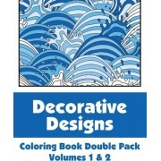 Decorative Designs Coloring Book Double Pack (Volumes 1 & 2) by Various