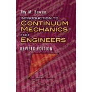 Introduction to Continuum Mechanics for Engineers by Ray M. Bowen