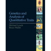 Genetics and Analysis of Quantitative Traits by Michael Lynch
