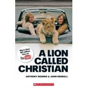 A Lion Called Christian - Book and Audio CD Pack - Level 4 Upper Intermediate by Jane Revell