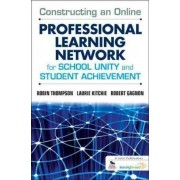 Constructing an Online Professional Learning Network for School Unity and Student Achievement by Robin C. Thompson