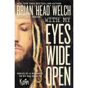 With My Eyes Wide Open by Brian Head Welch