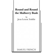 Round and Round the Mulberry Bush by Jean Lenox Toddie