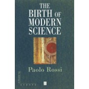 The Birth of Modern Science by Paolo Rossi