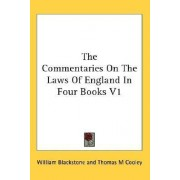 The Commentaries on the Laws of England in Four Books V1 by Sir William Blackstone