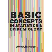 Basic Concepts in Statistics and Epidemiology by Theodore H. MacDonald