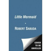 Little Mermaid by Robert Sabuda