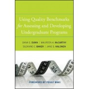 Using Quality Benchmarks for Assessing and Developing Undergraduate Programs by Dana S. Dunn