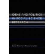 Ideas and Politics in Social Science Research by Daniel Beland