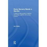 Every Nursery Needs a Garden by Ann Watts