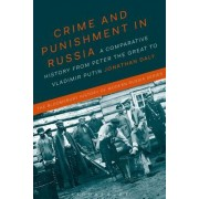 Crime and Punishment in Russia: A Comparative History from Peter the Great to Vladimir Putin