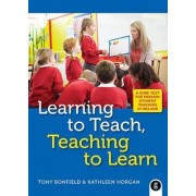 Learning to Teach, Teaching to Learn by Tony Bonfield