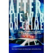 After the War on Crime by Ian Haney Lopez